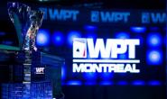 【美天棋牌】200万保证金的WPT蒙特利尔赛区周日开赛